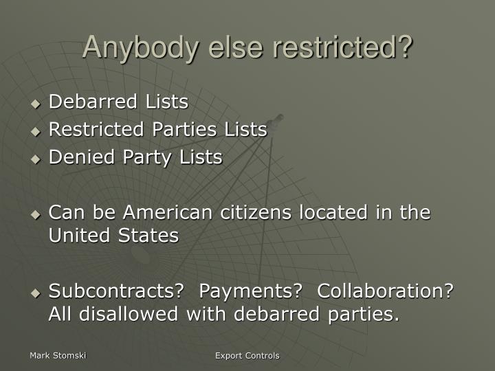 Anybody else restricted?