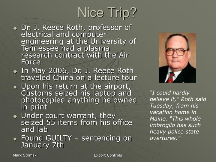 Nice Trip?