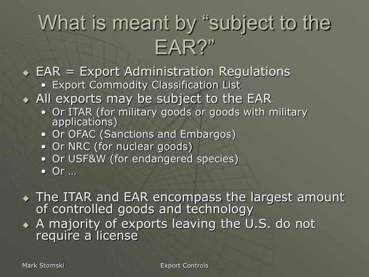 """What is meant by """"subject to the EAR?"""""""