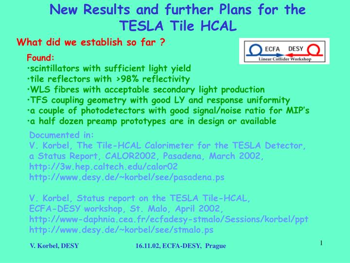 new results and further plans for the tesla tile hcal
