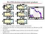 pre itb electron temperature gradient