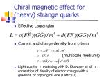 chiral magnetic effect for heavy strange quarks