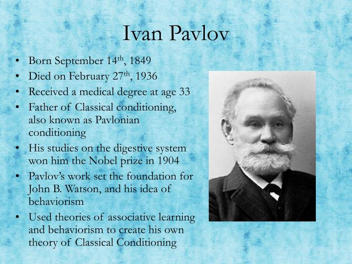 short biography ivan pavlov essay Ivan pavlov was a russian physiologist who discovered classical conditioning, one of the major factors in behaviorism his theory of classical conditioning is a technique used in behavioral training in which associations are made between a natural stimulus and a learned, neatural stimulus.