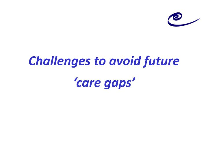 Challenges to avoid future