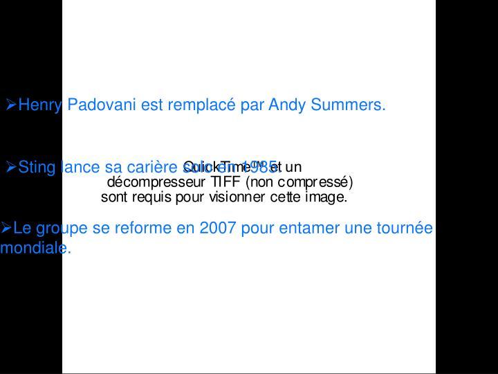 Henry Padovani est remplacé par Andy Summers.