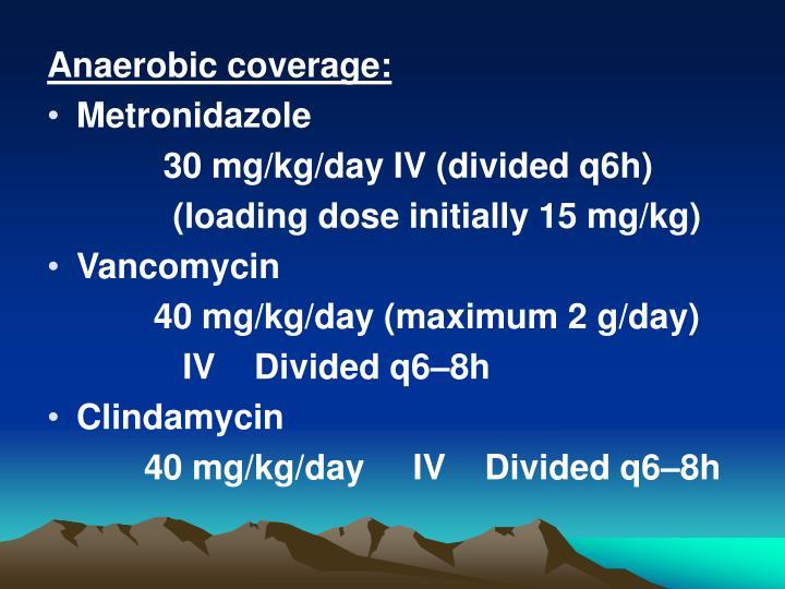 Anaerobic coverage: