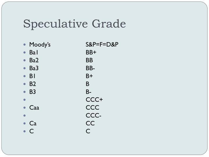Speculative Grade