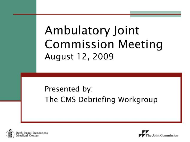 ambulatory joint commission meeting august 12 2009 n.