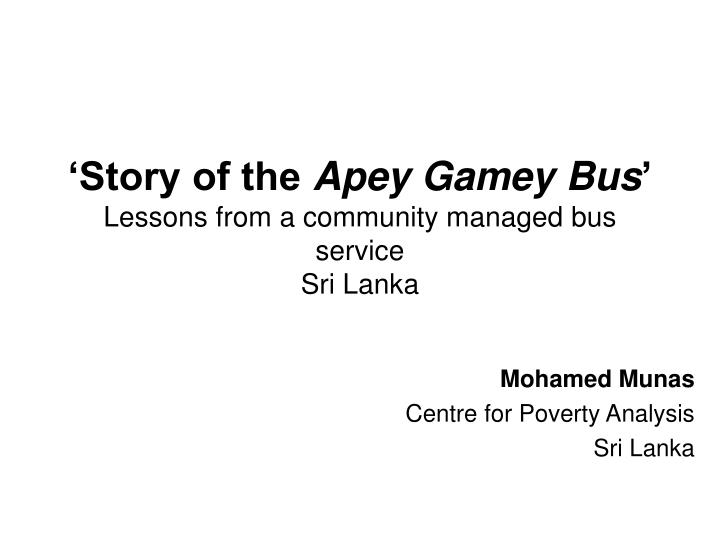 Story of the apey gamey bus lessons from a community managed bus service sri lanka
