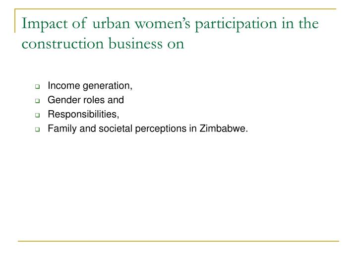 Impact of urban women's participation in the construction business on