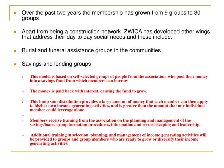 Over the past two years the membership has grown from 9 groups to 30 groups