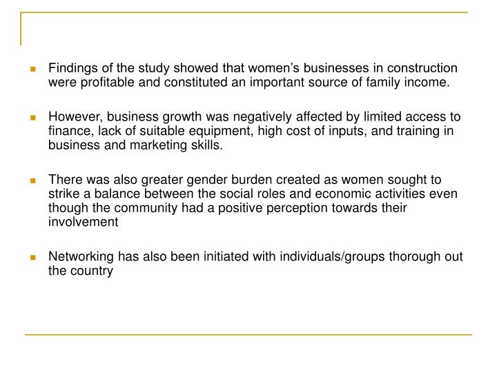 Findings of the study showed that women's businesses in construction were profitable and constituted an important source of family income.
