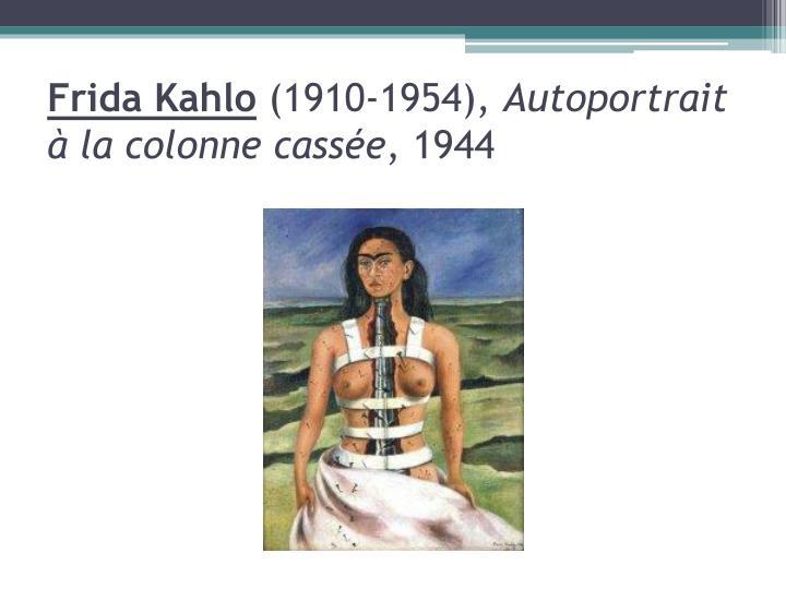 Frida kahlo 1910 1954 autoportrait la colonne cass e 1944