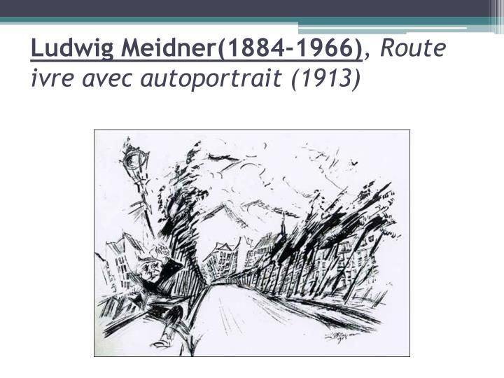 Ludwig meidner 1884 1966 route ivre avec autoportrait 1913