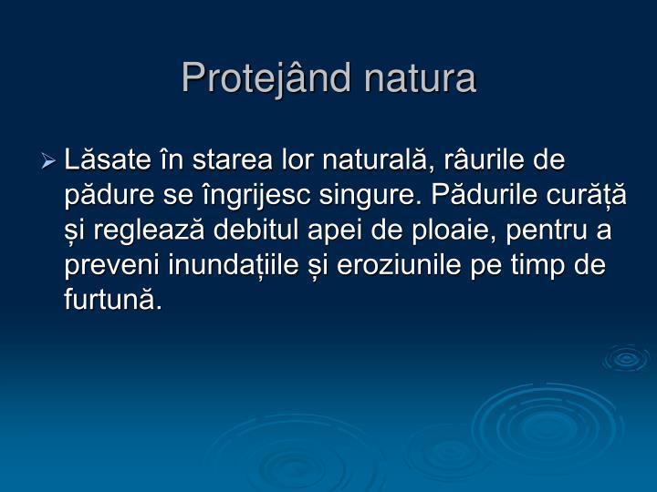 Protejând natura