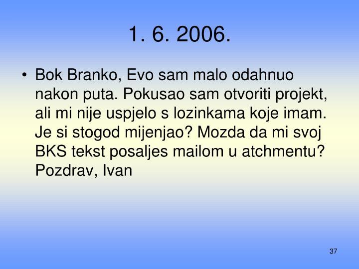 1. 6. 2006.