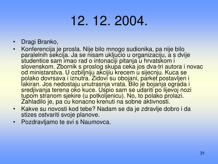 12. 12. 2004.