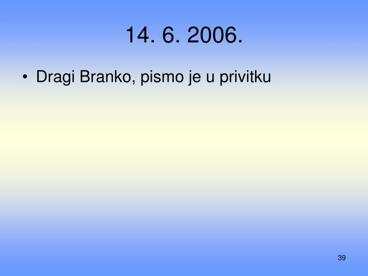 14. 6. 2006.
