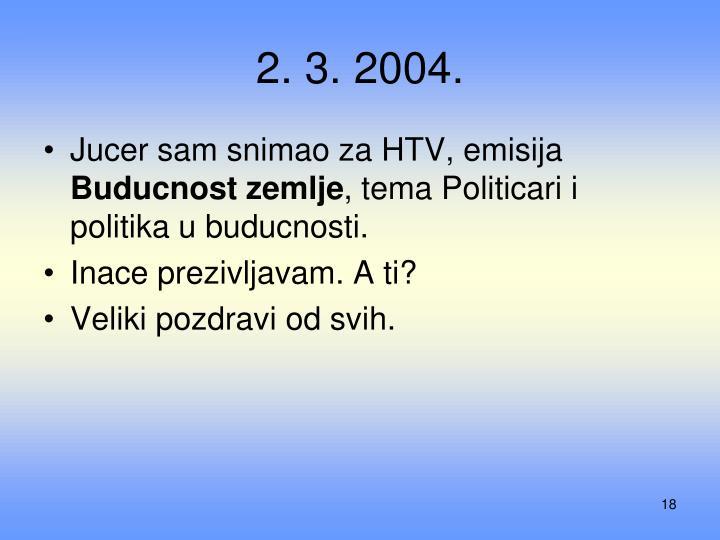 2. 3. 2004.