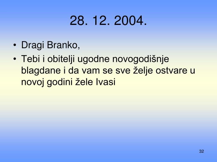 28. 12. 2004.
