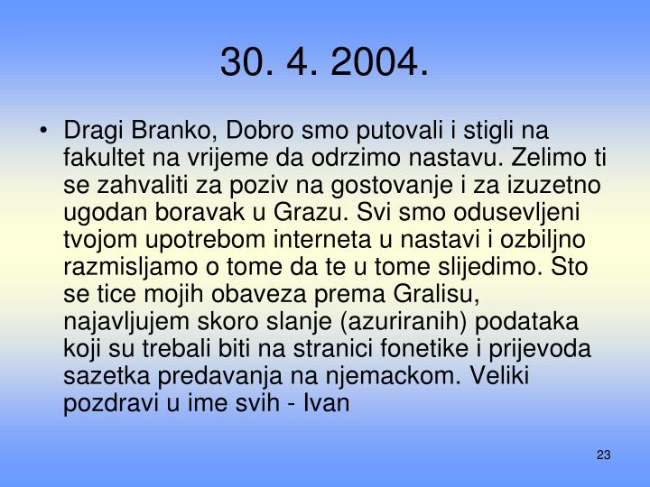 30. 4. 2004.