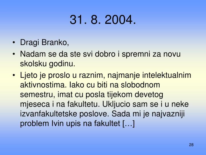 31. 8. 2004.