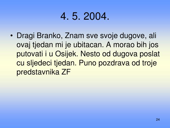 4. 5. 2004.