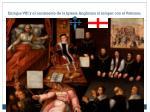 enrique viii y el nacimiento de la iglesia anglicana al romper con el vaticano