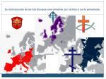 la conformaci n de las tres europas este ortodoxo sur cat lico y norte protestante