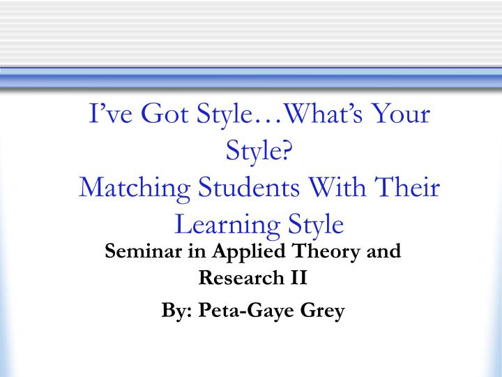i ve got style what s your style matching students with their learning style n.