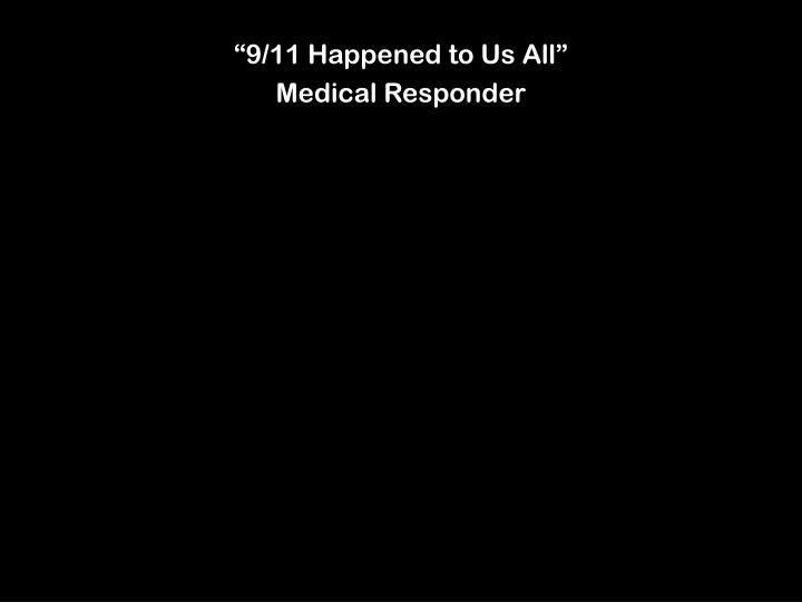 """""""9/11 Happened to Us All"""""""