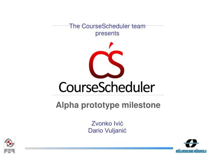 The CourseScheduler team presents