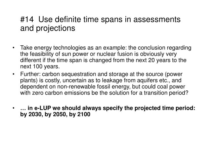 #14  Use definite time spans in assessments and projections