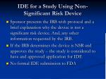 ide for a study using non significant risk device