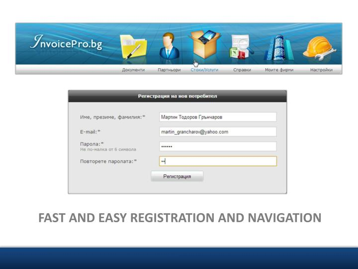 FAST AND EASY REGISTRATION AND NAVIGATION