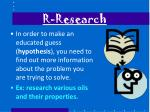 r research