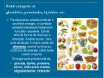 r olul energetic al glucidelor proteinelor lipidelor etc