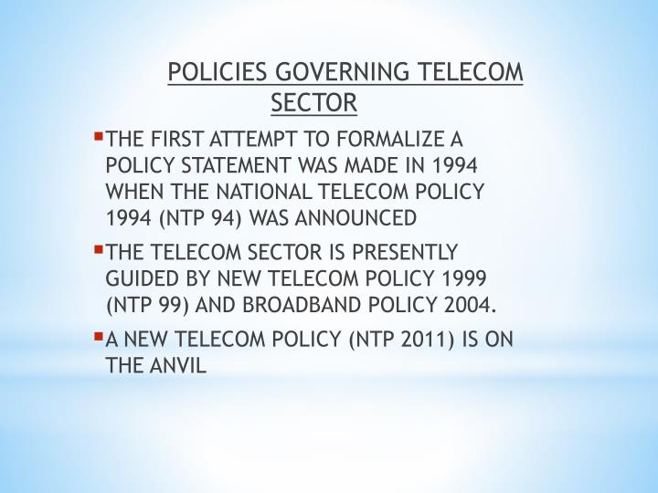 POLICIES GOVERNING TELECOM SECTOR