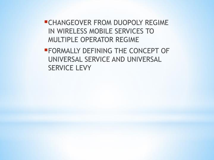 CHANGEOVER FROM DUOPOLY REGIME IN WIRELESS MOBILE SERVICES TO MULTIPLE OPERATOR REGIME