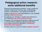 pedagogical action research some additional benefits