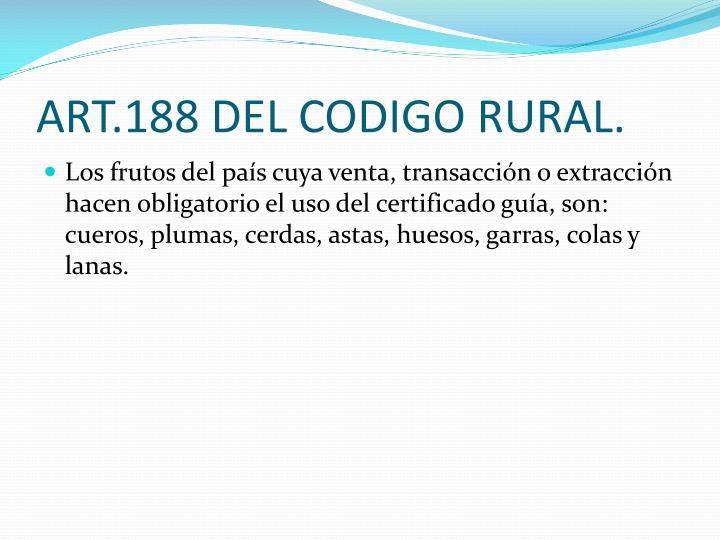 ART.188 DEL CODIGO RURAL.
