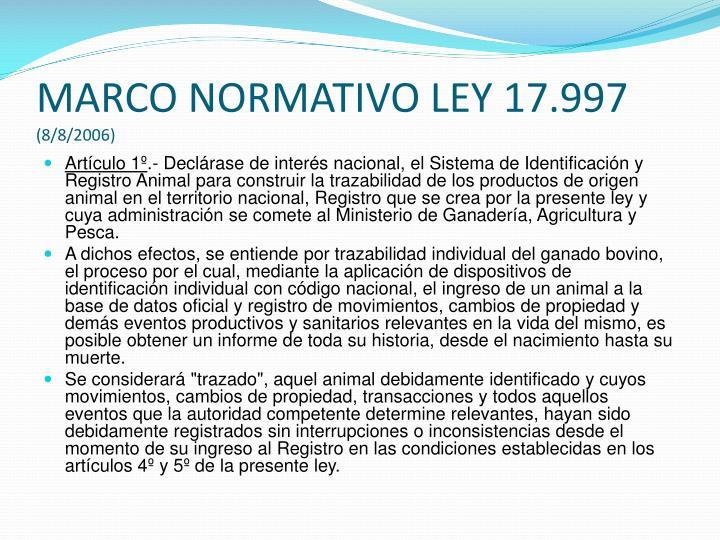 MARCO NORMATIVO LEY 17.997