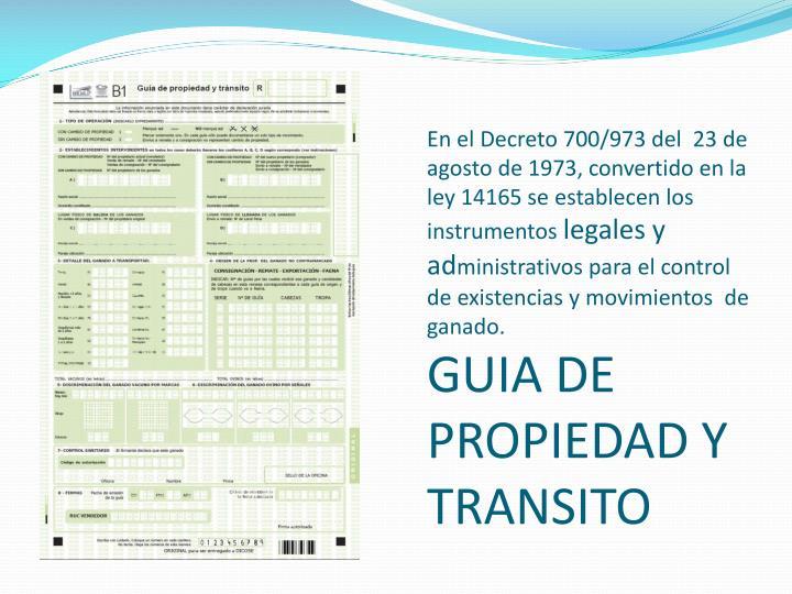 En el Decreto 700/973 del  23 de agosto de 1973, convertido en la ley 14165 se establecen los instrumentos