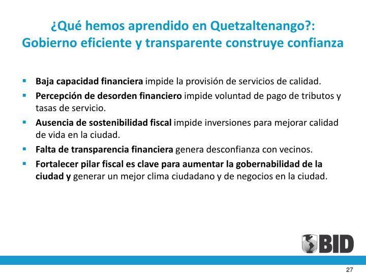 ¿Qué hemos aprendido en Quetzaltenango?: Gobierno eficiente y transparente construye confianza