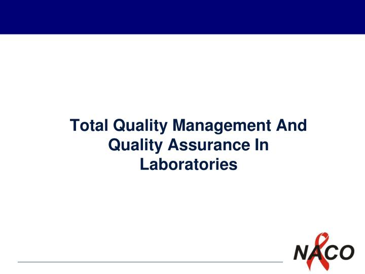 total quality management and quality assurance in laboratories n.