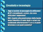 creativit e tecnologia
