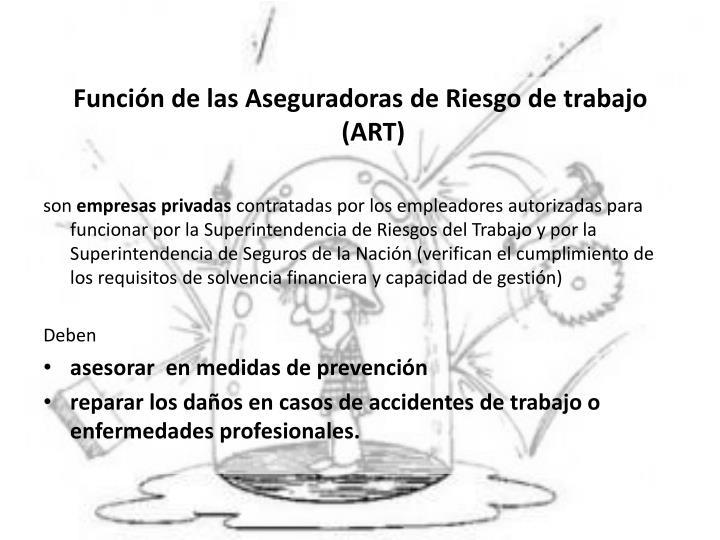 Función de las Aseguradoras de Riesgo de trabajo (ART)