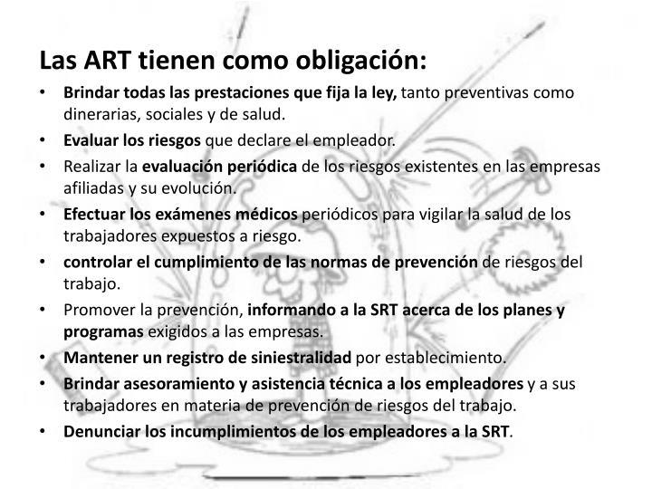 Las ART tienen como obligación: