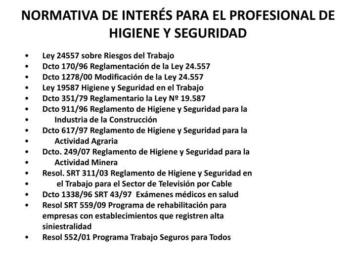 NORMATIVA DE INTERÉS PARA EL PROFESIONAL DE HIGIENE Y SEGURIDAD