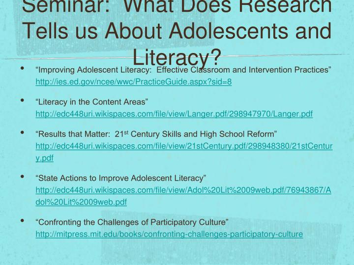 Seminar:  What Does Research Tells us About Adolescents and Literacy?